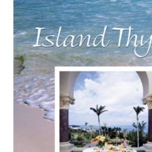 Island Thyme: Tastes and Traditions of Bermuda