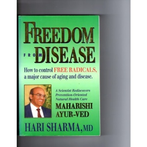 Freedom from Disease: How to Control Free Radicals, a Major Cause of Aging and Disease