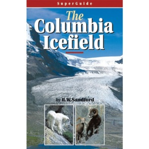 SuperGuide: The Columbia Icefield (Superguides)