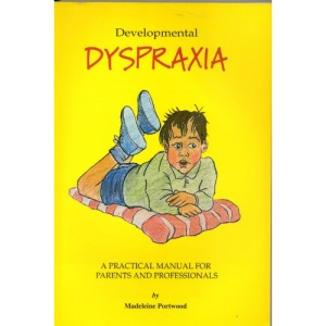 Developement Dyspraxia. A Manual for Parents and Professionals