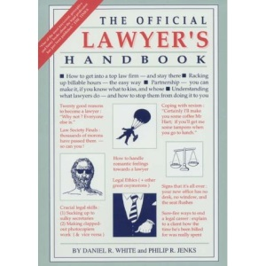 The Official Lawyers' Handbook: How to Survive a Legal Career