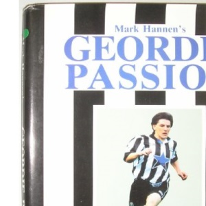 Geordie Passion: Lifetime Love of Newcastle United