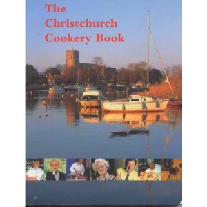 The Christchurch Cookery Book: A Thousand Years of Food in Christchurch