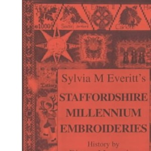 Sylvia M Everitt's Staffordshire Millennium Embroideries