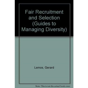 Fair Recruitment and Selection (Guides to Managing Diversity)