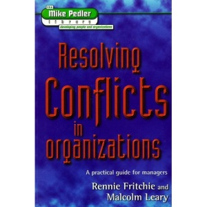 Resolving Conflicts in Organizations: A Practical Guide for Managers (Mike Pedler Library: Developing People & Organizations)