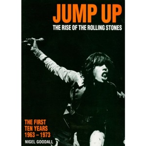Jump Up: Rise of the Rolling Stones - The First Ten Years, 1963-73