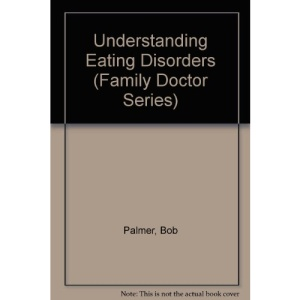 Understanding Eating Disorders (Family Doctor)