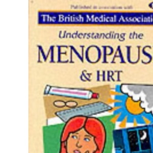 Understanding the Menopause and HRT (Family Doctor)