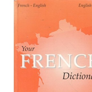 Your French Dictionary: French-English, English-French