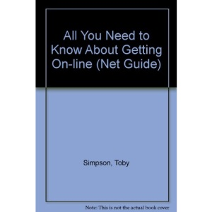 All You Need to Know About Getting On-line (Net Guide)