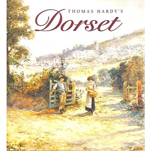 Thomas Hardy's Country: Dorset by Brush and Pen (Beautiful Homeland)