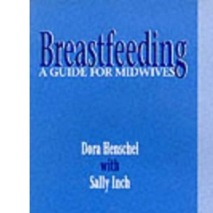 Breastfeeding: A Guide for Midwives