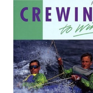Crewing to Win (Sail to Win S.)