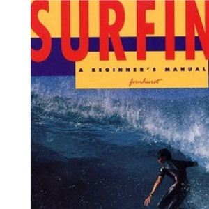 Surfing: A Beginner's Manual