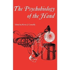 The Psychobiology of the Hand (Clinics in Developmental Medicine (Mac Keith Press))