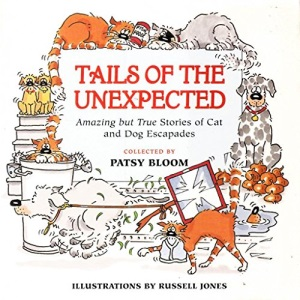 Tails of the Unexpected: True But Amazing Collection of Cat and Dog Stories