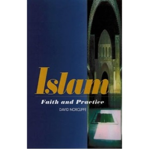 Islam: Faith and Practice (Sussex Library of Religious Beliefs and Practices)