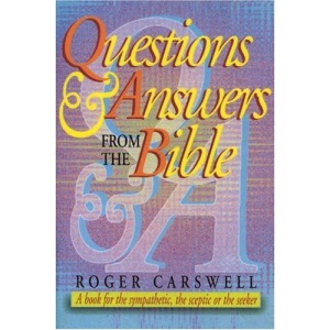 Questions and Answers from the Bible: A Book for the Sympathetic, the Sceptic or the Seeker