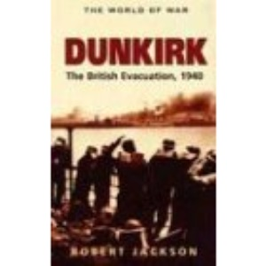 Dunkirk: The British Evacuation, 1940 (World of War (Rigel))