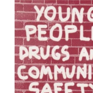 Young People, Drugs and Community Safety