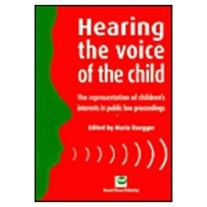 Hearing the Voice of the Child: The Representation of Children's Interests in Public Law Proceedings