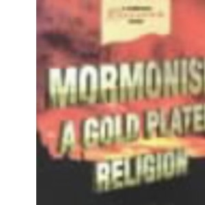 Mormonism: a Gold Plated Religion