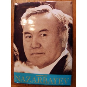 Nursultan Nazarbayev: My Life, My Times and the Future