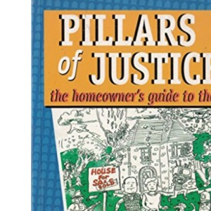 Pillars of Justice: Homeowner's Guide to the Law