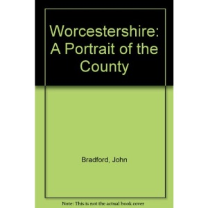 Worcestershire: A Portrait of the County