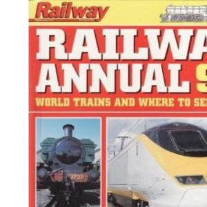 Railway Annual: World Trains and Where to See Them