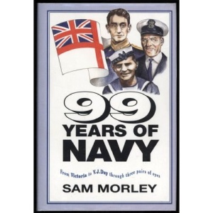 99 Years of Navy: From Victoria to VJ Day Through Three Pairs of Eyes