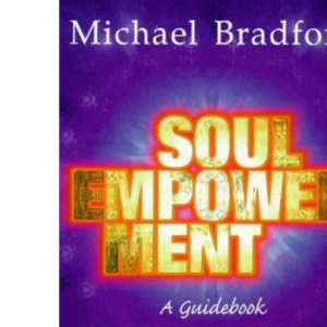 Soul Empowerment: Guide to Healing Yourself and Others