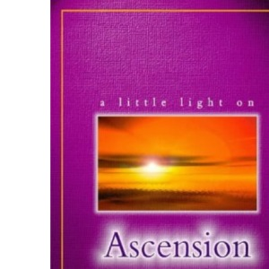 A Little Light on Ascension (A little light on...)