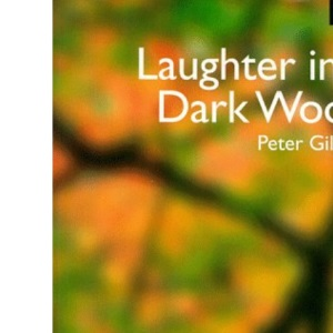 Laughter in a Dark Wood