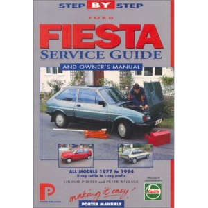 Ford Fiesta Service Guide and Owner's Manual (Porter manuals)