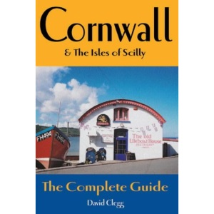 Cornwall and the Isles of Scilly: The Complete Guide (Complete Guides)