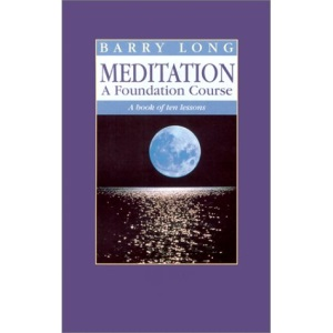 Meditation: A Foundation Course - A Book of Ten Lessons