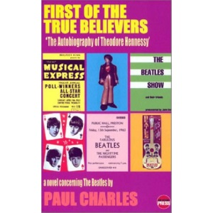 First of the True Believers: A Novel Concerning the Beatles