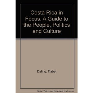 Costa Rica in Focus: A Guide to the People, Politics and Culture