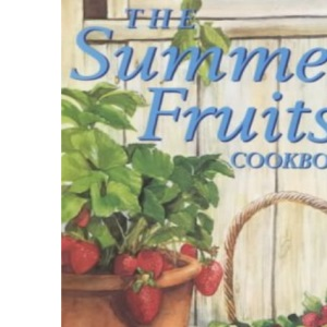 The Summer Fruits Cookbook