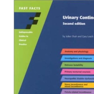 Fast Facts: Urinary Continence, second edition (Fast Facts series)
