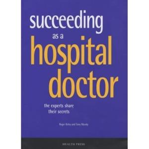 Succeeding as a Hospital Doctor