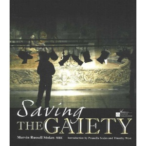 Saving the Gaiety: And Other Misadventures of a Theatre Manager