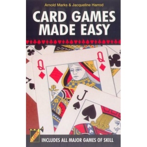 Card Games Made Easy: Includes All Major Games of Skill