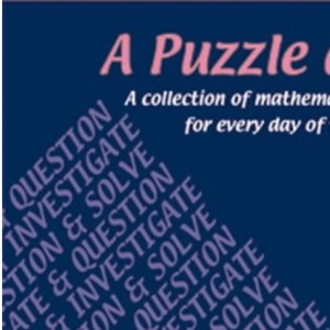 A Puzzle a Day: A Collection of Mathematical Problems for Every Day of the School Year