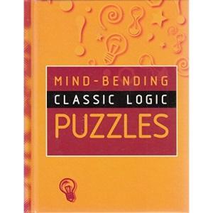 Mind-Bending Classic Logic Puzzles (Mind Bending Puzzle Books)