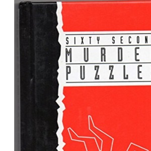 Sixty Second Murder Puzzles: You Are the Detective!