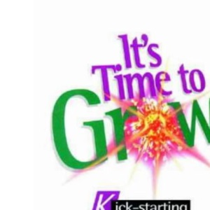 It's Time to Grow: Kick-starting a Church into Growth