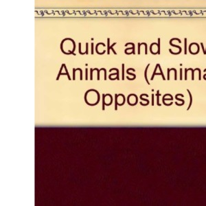 Quick and Slow Animals (Animal Opposites)